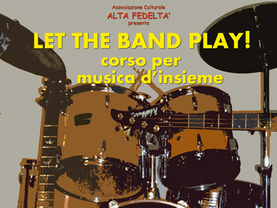Let the Band Play! – Corso Per Musica d'Insieme