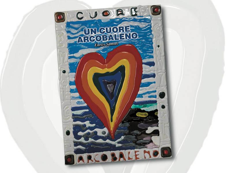 Un cuore arcobaleno, copertina del secondo libro di Enrico Santori