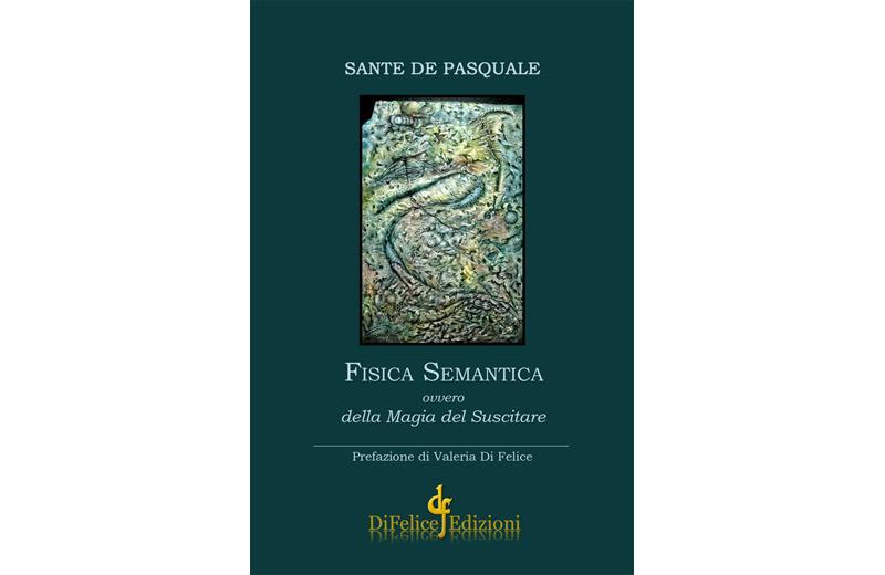 Fisica Semantica, il nuovo libro di poesie di Sante De Pasquale