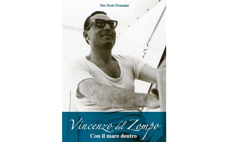 Vincenzo Del Zompo - Con il mare dentro, biografia di Pier Paolo Flammini